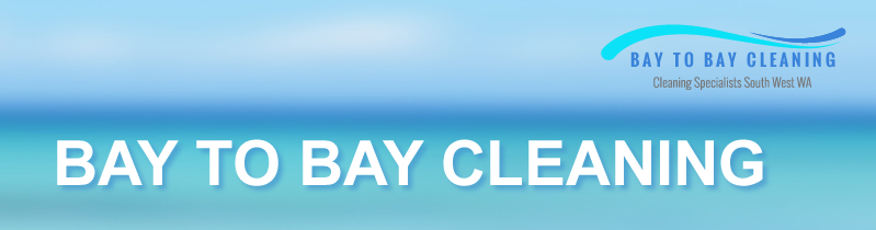 Bay to Bay Cleaning, South West Cleaners WA